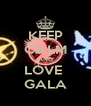 KEEP CALM AND LOVE  GALA - Personalised Poster A4 size