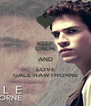 KEEP CALM AND LOVE GALE HAWTHORNE - Personalised Poster A4 size