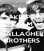 KEEP CALM AND LOVE GALLAGHER BROTHERS - Personalised Poster A4 size