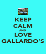 KEEP CALM AND LOVE GALLARDO'S - Personalised Poster A4 size