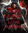 KEEP CALM AND LOVE GAMING - Personalised Poster A4 size