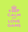 KEEP CALM AND LOVE GAMS - Personalised Poster A4 size