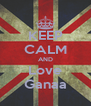 KEEP CALM AND Love Ganaa - Personalised Poster A4 size