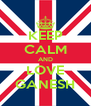 KEEP CALM AND LOVE GANESH - Personalised Poster A4 size