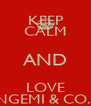 KEEP CALM AND LOVE GANGEMI & CO..CO - Personalised Poster A4 size