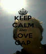 KEEP CALM AND LOVE GAP - Personalised Poster A4 size