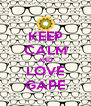 KEEP CALM AND LOVE GAPE - Personalised Poster A4 size