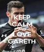 KEEP CALM AND LOVE GARETH - Personalised Poster A4 size