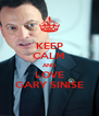 KEEP CALM AND LOVE GARY SINISE - Personalised Poster A4 size