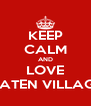 KEEP CALM AND LOVE GATEN VILLAGE - Personalised Poster A4 size