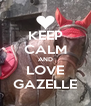 KEEP CALM AND LOVE GAZELLE - Personalised Poster A4 size