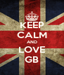 KEEP CALM AND LOVE GB - Personalised Poster A4 size