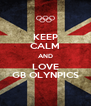 KEEP CALM AND LOVE GB OLYNPICS - Personalised Poster A4 size