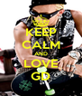 KEEP CALM AND LOVE GD - Personalised Poster A4 size