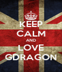 KEEP CALM AND LOVE GDRAGON - Personalised Poster A4 size