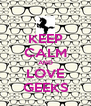 KEEP CALM AND LOVE GEEKS - Personalised Poster A4 size