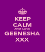 KEEP CALM AND LOVE GEENESHA XXX - Personalised Poster A4 size