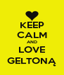 KEEP CALM AND LOVE GELTONĄ - Personalised Poster A4 size