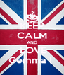 KEEP CALM AND  LOVE Gemma !  - Personalised Poster A4 size