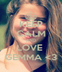 KEEP CALM AND LOVE  GEMMA <3 - Personalised Poster A4 size