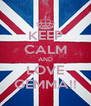 KEEP CALM AND LOVE GEMMA!! - Personalised Poster A4 size