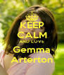 KEEP CALM AND LOVE Gemma Arterton - Personalised Poster A4 size