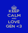 KEEP CALM AND LOVE GEN <3 - Personalised Poster A4 size