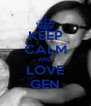 KEEP CALM AND LOVE GEN - Personalised Poster A4 size