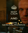KEEP CALM AND LOVE GENERAL MONROE - Personalised Poster A4 size