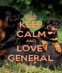 KEEP CALM AND LOVE  GENERAL - Personalised Poster A4 size
