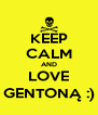 KEEP CALM AND LOVE GENTONĄ :) - Personalised Poster A4 size