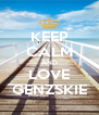 KEEP CALM AND LOVE GENZSKIE - Personalised Poster A4 size