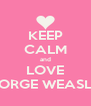 KEEP CALM and LOVE GEORGE WEASLEY - Personalised Poster A4 size