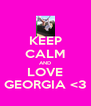 KEEP CALM AND LOVE GEORGIA <3 - Personalised Poster A4 size