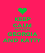 KEEP CALM AND LOVE GEORGIA AND KATTY - Personalised Poster A4 size