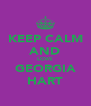 KEEP CALM AND LOVE GEORGIA HART - Personalised Poster A4 size