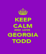 KEEP CALM AND LOVE  GEORGIA TODD  - Personalised Poster A4 size