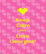 Keep Calm And Love Georgina! - Personalised Poster A4 size