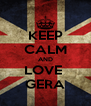 KEEP CALM AND LOVE  GERA - Personalised Poster A4 size