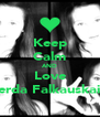 Keep Calm AND Love Gerda Falkauskaite - Personalised Poster A4 size