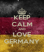KEEP CALM AND LOVE GERMANY - Personalised Poster A4 size