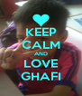 KEEP CALM AND LOVE GHAFI - Personalised Poster A4 size