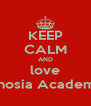 KEEP CALM AND love Ghosia Academy - Personalised Poster A4 size