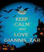 KEEP CALM AND LOVE  GIANNIS_ZAR - Personalised Poster A4 size