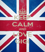 KEEP CALM AND LOVE GIGI - Personalised Poster A4 size