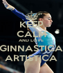 KEEP CALM AND LOVE GINNASTICA ARTISTICA - Personalised Poster A4 size