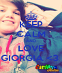 KEEP CALM AND LOVE GIORGIA <3  - Personalised Poster A4 size