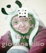 KEEP CALM AND love giovana zilio - Personalised Poster A4 size