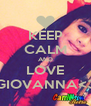 KEEP CALM AND LOVE GIOVANNA<3 - Personalised Poster A4 size