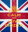 KEEP CALM AND LOVE GIOZITA - Personalised Poster A4 size
